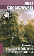 Gawędy starego leśniczego i inne opowiadania - Józef Chociszewski - ebook
