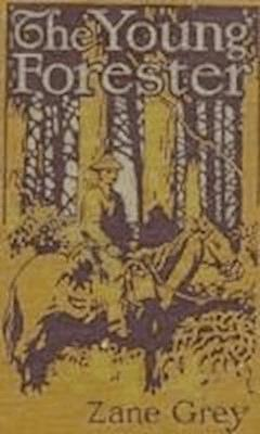 The Young Forester - Zane Grey - ebook