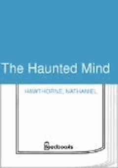 The Haunted Mind - Nathaniel Hawthorne - ebook
