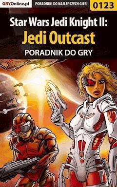 """Star Wars Jedi Knight II: Jedi Outcast - poradnik do gry - Piotr """"Zodiac"""" Szczerbowski - ebook"""
