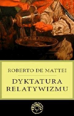 Dyktatura relatywizmu - Roberto de Mattei - ebook