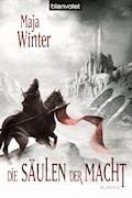 Die Säulen der Macht - Maja Winter - E-Book