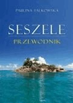 Seszele. Przewodnik - Paulina Falkowska - ebook