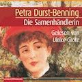 Die Samenhändlerin - Petra Durst-Benning - Hörbüch