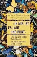 """""""In mir ist es laut und bunt"""" - Arthur Fleischmann - E-Book"""