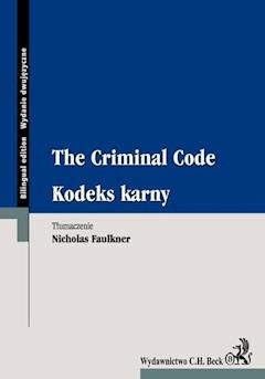 Kodeks karny. The Criminal Code - Nicholas Faulkner - ebook