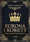Król Kazimierz wielki bigamista - Iwona Kienzler - ebook
