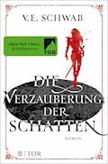 Die Verzauberung der Schatten - V. E. Schwab - E-Book