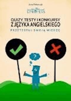 Quizy, Testy i Konkursy z Języka Angielskiego - Anna Piekarczyk - ebook
