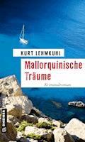 Mallorquinische Träume - Kurt Lehmkuhl - E-Book