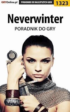 """Neverwinter - poradnik do gry - Bartosz """"Czokalapik"""" Pielak - ebook"""