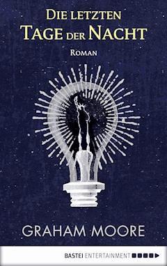 Die letzten Tage der Nacht - Graham Moore - E-Book