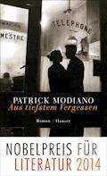 Aus tiefstem Vergessen - Patrick Modiano - E-Book