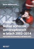 Studenci wobec wyborów samorządowych w latach 2002-2014. Przyczynek do demokracji obywatelskiej - Danuta Walczak-Duraj - ebook