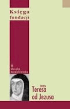 Księga fundacji - Św. Teresa od Jezusa - ebook