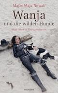 Wanja und die wilden Hunde - Maike Maja Nowak - E-Book