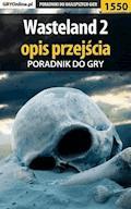 """Wasteland 2 - opis przejścia - Arek """"Skan"""" Kamiński - ebook"""
