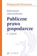 Publiczne prawo gospodarcze. Wydanie 8 - Zofia Snażyk, Adam Szafrański - ebook