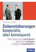 Zielvereinbarungen kooperativ, aber konsequent - Hartmut Laufer - E-Book