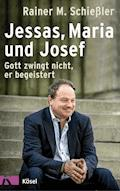 Jessas, Maria und Josef - Rainer M. Schießler - E-Book