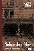 Neben dem Gleis - Jürgen Ehlers - E-Book