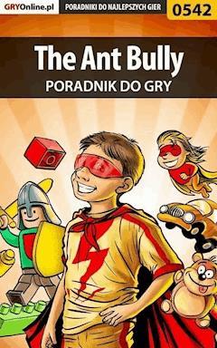 "The Ant Bully - poradnik do gry - Marcin ""Hamster"" Matuszczyk - ebook"