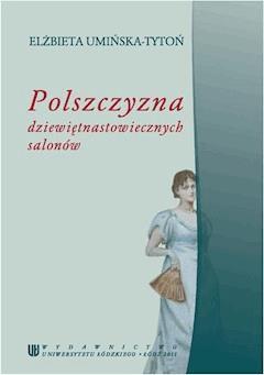 Polszczyzna dziewiętnastowiecznych salonów - Elżbieta Umińska-Tytoń - ebook