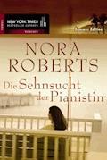 Die Sehnsucht der Pianistin - Nora Roberts - E-Book