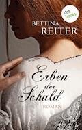 Erben der Schuld - Bettina Reiter - E-Book