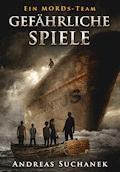 Ein MORDs-Team - Band 4: Gefährliche Spiele (All-Age Krimi) - Andreas Suchanek - E-Book