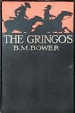 The Gringos - B.M. Bower - ebook