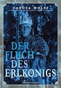Der Fluch des Erlkönigs - Carola Wolff - E-Book