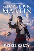 Dzikie karty tom 1 DODRUK - George R.R. Martin - ebook