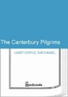 The Canterbury Pilgrims - Nathaniel Hawthorne - ebook