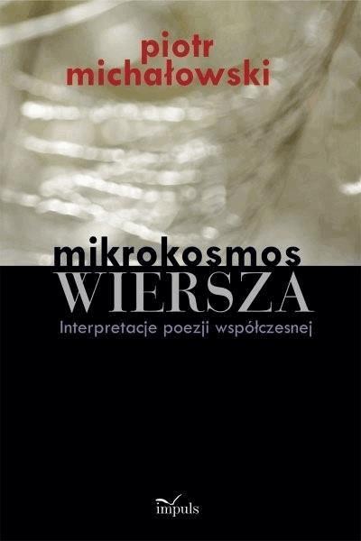 Mikrokosmos wiersza - Tylko w Legimi możesz przeczytać ten tytuł przez 7 dni za darmo. - Piotr Michałowski