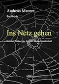 Ins Netz gehen - Andreas Maurer - E-Book