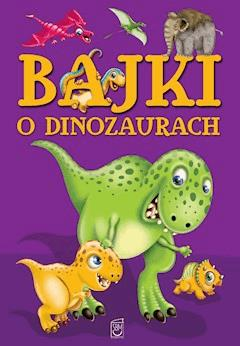 Bajki o dinozaurach - Elżbieta Safarzyńska - ebook