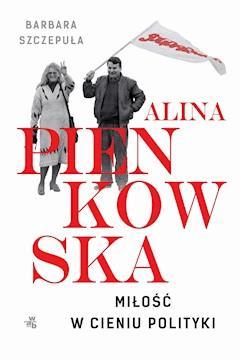 Alina. Miłość w cieniu polityki - Barbara Szczepuła - ebook