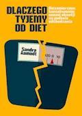 Dlaczego tyjemy od diet - Sandra Aamodt - ebook
