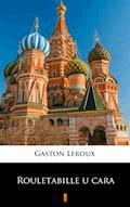 Rouletabille u cara - Gaston Leroux - ebook