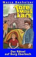 Tore, Milo & Lars - Das Rätsel auf Burg Eberbach - Marco Banholzer - E-Book