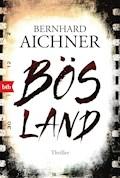 Bösland - Bernhard Aichner - E-Book