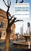 Gebrauchsanweisung für Frankfurt am Main - Constanze Kleis - E-Book