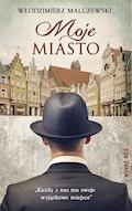 Moje Miasto - Włodzimierz Malczewski - ebook