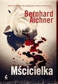 Mścicielka - Bernhard Aichner - ebook