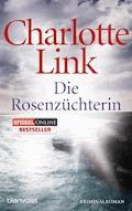 Die Rosenzüchterin - Charlotte Link - E-Book