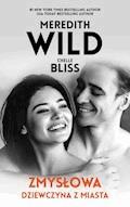 Zmysłowa dziewczyna z miasta - Meredith Wild, Chelle Bliss - ebook