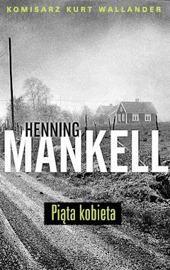Piąta kobieta - Henning Mankell - ebook