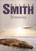 Straceńcy - Wilbur Smith - ebook