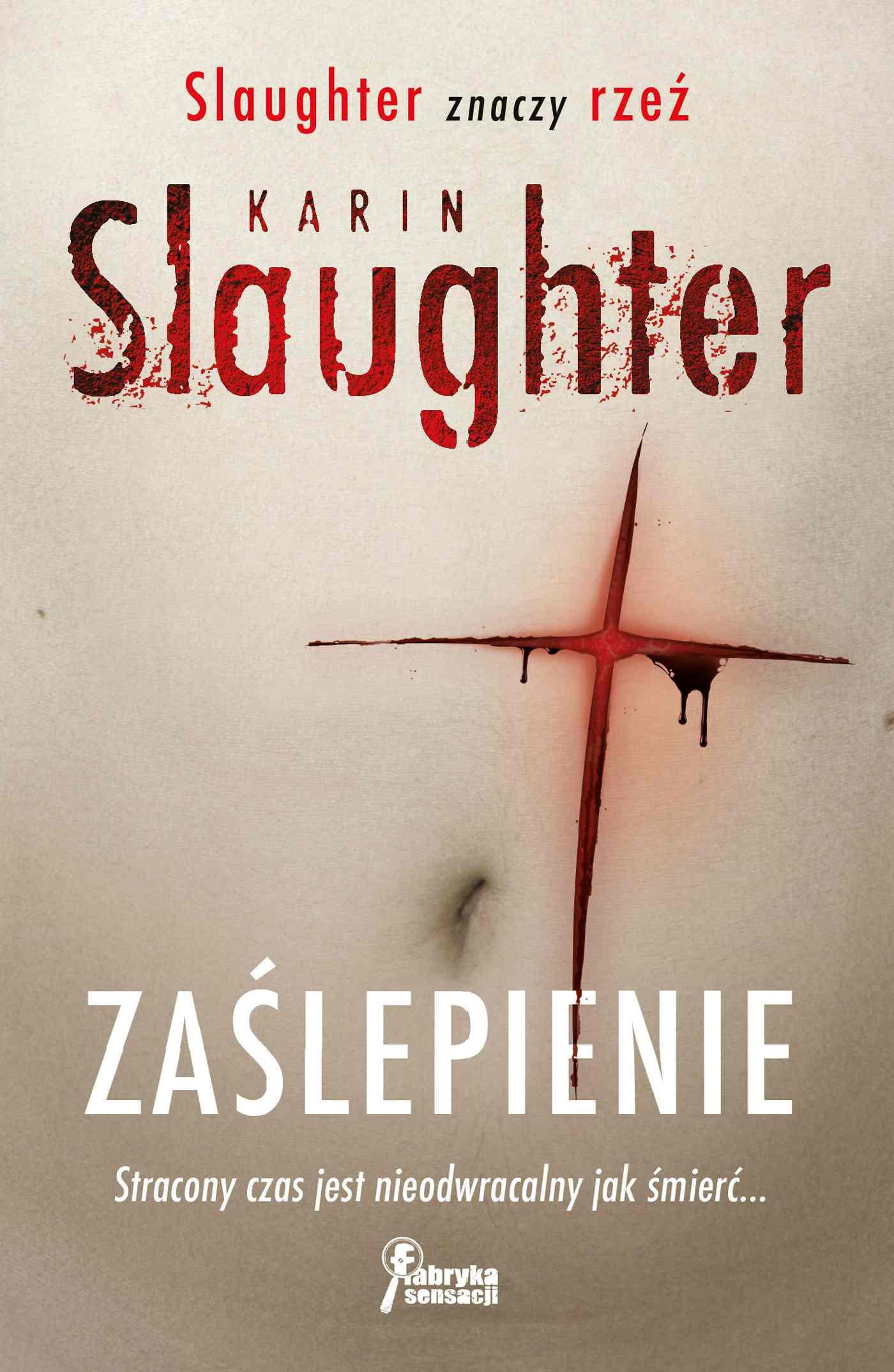 Zaślepienie - Tylko w Legimi możesz przeczytać ten tytuł przez 7 dni za darmo. - Karin Slaughter